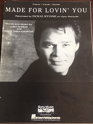 Made For Lovin' You (Recorded by Doug Stone). Piano Vocal Guitar
