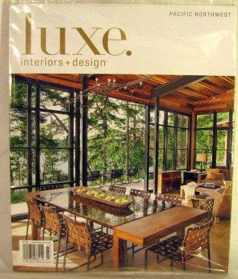 Luxe Interiors + Design Magazine Pacific Northwest Summer 2012