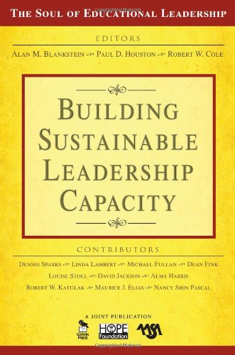 Building Sustainable Leadership Capacity (The Soul of Educational Leadership Series)