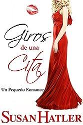 Giros de una Cita (Mejor una Cita que Nunca nº 5) (Spanish Edition