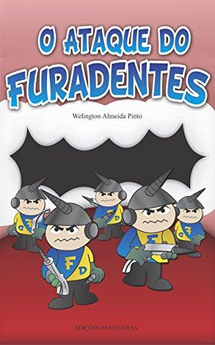 eBook O ATAQUE DO FURADENTES: Criança sem Cárie. Criança Sorridente.