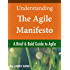 Understanding The Agile Manifesto: A Brief & Bold Guide to Agile