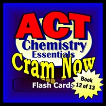 ACT Prep Test CHEMISTRY ESSENTIALS Flash Cards-CRAM NOW!-ACT Exam Review Book & Study Guide (ACT Cram Now! 12)