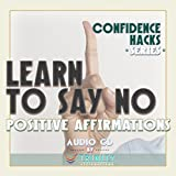 Confidence Hacks Series: Learn to Say No Positive Affirmations audio CD