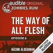 6: The Way of All Flesh | Naomi Alderman