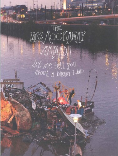Miss Rockaway Armada: Let Me Tell You About a Dream I Had