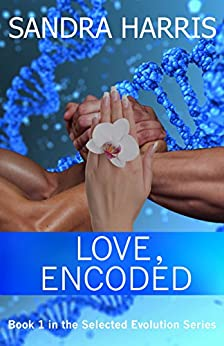 Love, Encoded (Selected Evolution Series Book 1) by [Harris, Sandra]