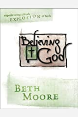 Believing God - Bible Study Book: Experience a Fresh Explosion of Faith Paperback