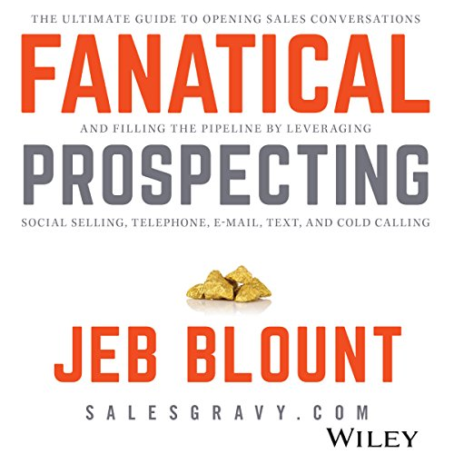 Fanatical Prospecting: The Ultimate Guide for Starting Sales Conversations and Filling the Pipeline by Leveraging Social Selling, Telephone, E-Mail, and Cold Calling cover