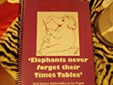 Elephants Never Forget their Times Tables : Fingerithmatic, Frances More, 0976823403