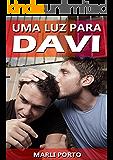 Uma Luz Para Davi.: Romance Gay.