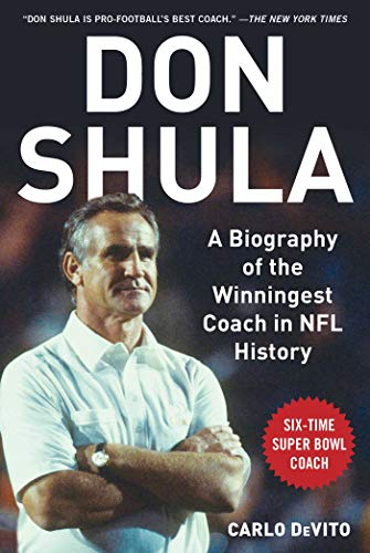 (Don Shula: A Biography of the Winningest Coach in NFL History)
