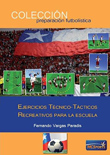 Descargar Libro Ejercicios Técnico-tácticos Recreativos Para La Escuela Fernando Vargas Paradis