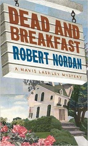 Dead And Breakfast: A Mavis Lashley Mystery by Robert Nordan (2003-08-01)