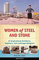 Women Of Steel And Stone: 22 Inspirational