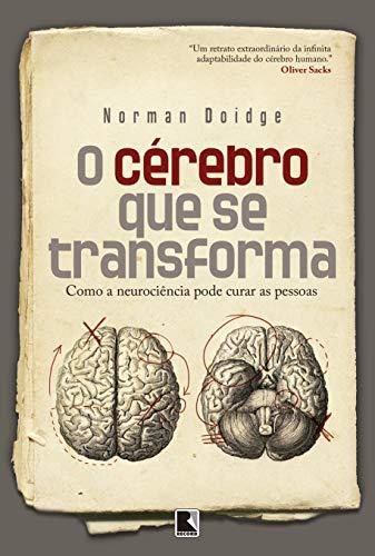 O cérebro que se transforma: Como a neurociência pode curar as pessoas