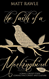 The Faith of a Mockingbird Leader Guide: A Small Group Study Connecting Christ and Culture (The Pop in Culture Series)