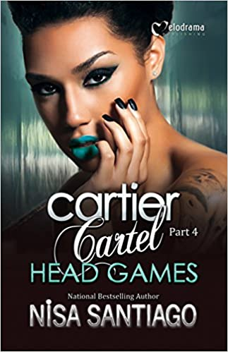 Cartier Cartel - Head Games - Part 4: Nisa Santiago ...