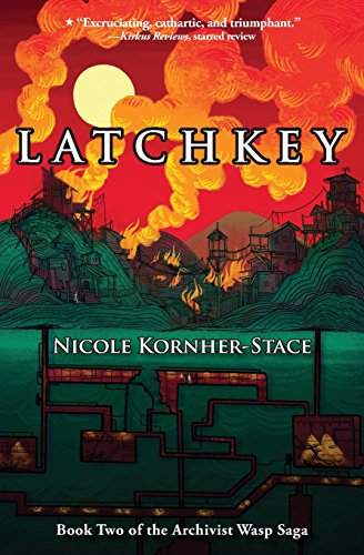 Latchkey: Book Two in the Archivist Wasp Saga