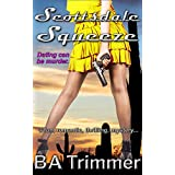Scottsdale Squeeze: a fun, romantic, thrilling mystery... (Laura Black Mysteries Book 2)