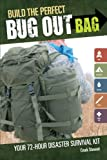 Build the Perfect Bug Out Bag Your 72 Hour Disaster Survival Kit