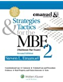 Strategies & Tactics for the MBE 2, Second Edition (Emanuel Bar Review)