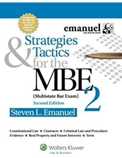 Strategies and Tactics for the MBE (Emanuel Bar Review): Steven L