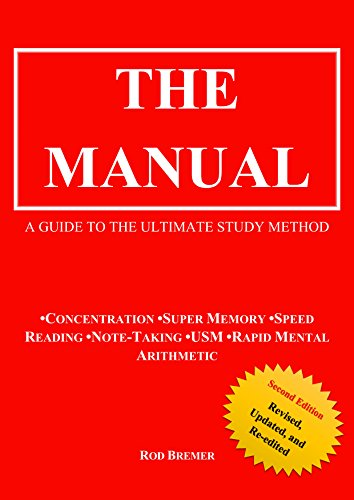 The Manual: A Guide to the Ultimate Study Method (Concentration, Super Memory, Speed Reading, Note-Taking, USM, & Rapid Mental Arithmetic), Second Edition