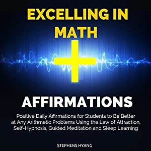 Excelling in Math Affirmations Audiobook