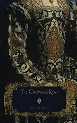 To Crown A Rose (Royal Court Series) (Tudor Crown)