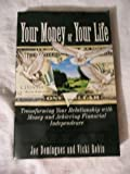 img - for Your Money Or Your Life: Transforming Your Relationship With Money And Achieving Financial Independence book / textbook / text book