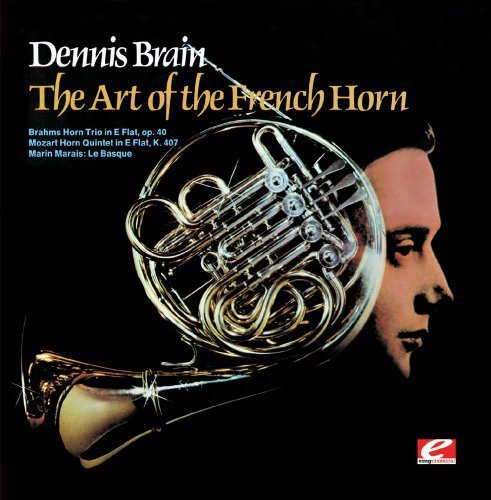 - The Art of the French Horn (Digitally Remastered) by Dennis Brain (2013-05-04)