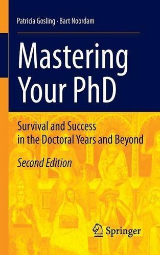Mastering Your PhD: Survival and Success in the Doctoral Years and Beyond by Patricia Gosling (2010-11-23)