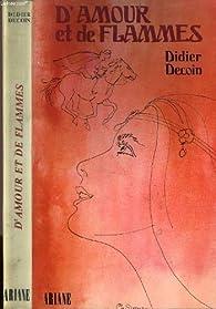 D'amour et de flammes par Didier Decoin
