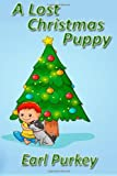 A Lost Christmas Puppy, Earl Purkey, 1493753894