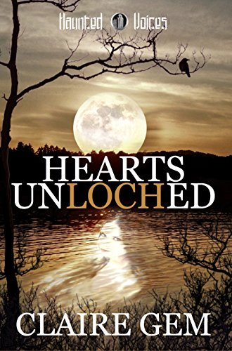Hearts Unloched: Haunted Voices by [Gem, Claire]