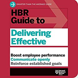 HBR Guide to Delivering Effective Feedback
