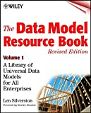 The Data Model Resource Book, Revised Edition,Volume 1: A Library of Universal Data Models for All Enterprises