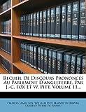 img - for Recueil De Discours Prononc s Au Parlement D'angleterre, Par J.-c. Fox Et W. Pitt, Volume 11... (French Edition) book / textbook / text book