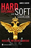 img - for Hard Diplomacy and Soft Coercion: Russia's Influence Abroad book / textbook / text book