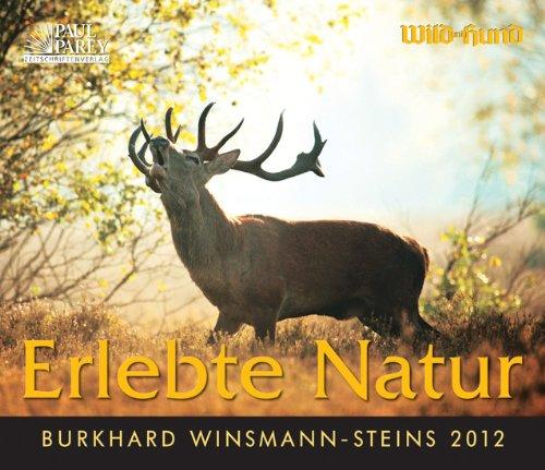 Erlebte Natur - Burkhard Winsmann-Steins 2012