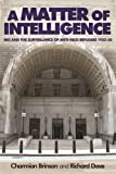 img - for A Matter of Intelligence: MI5 and the surveillance of anti-Nazi refugees, 1933-50 book / textbook / text book