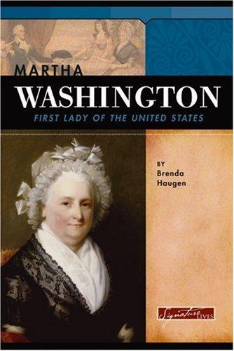 Read Online Martha Washington: First Lady of the United States (Signature Lives: Revolutionary War Era) ebook