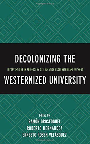 Decolonizing the Westernized University: Interventions in Philosophy of Education from Within and Without