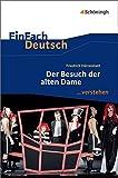 EinFach Deutsch ...verstehen / Interpretationshilfen: EinFach Deutsch ...verstehen: Friedrich Dürrenmatt: Der Besuch der alten Dame