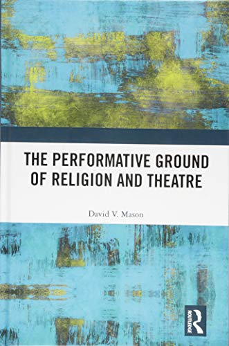 The Performative Ground of Religion and Theatre-cover