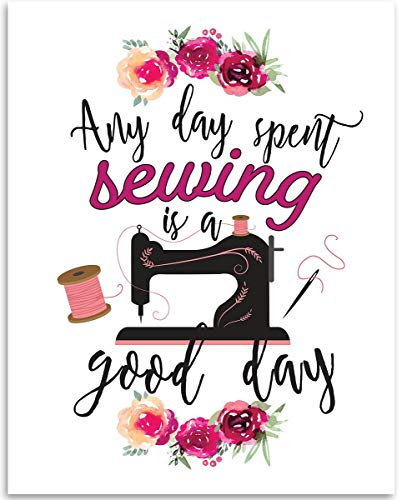 Any Day Spent Sewing Is A Good Day - 11x14 Unframed Art Print - Great Apparel/Accessories Manufacturer Office Decor/Sewing Factory Decor from Personalized Signs by Lone Star Art