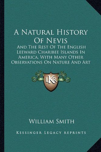 - A Natural History Of Nevis: And The Rest Of The English Leeward Charibee Islands In America, With Many Other Observations On Nature And Art (1745)