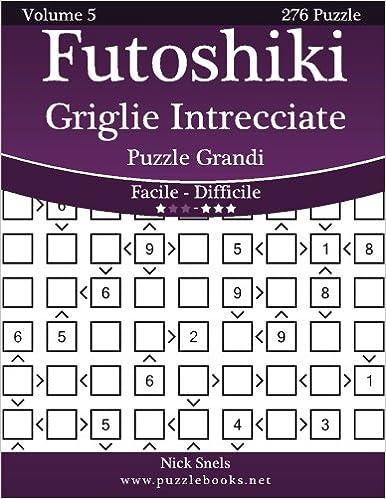 Futoshiki Griglie Intrecciate Puzzle Grandi - Da Facile a ...