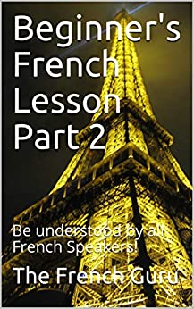 Your Seven-Day French Lesson to Learning Basic French